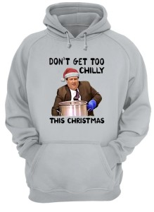 Kevin Malone Dont Get Too Chilly This Christmas Hoodie